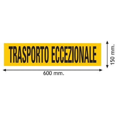"""Pannello di pericolo per trasporto carichi pesanti """"TRASPORTO ECCEZIONALE"""" rifrangente classe 2"""